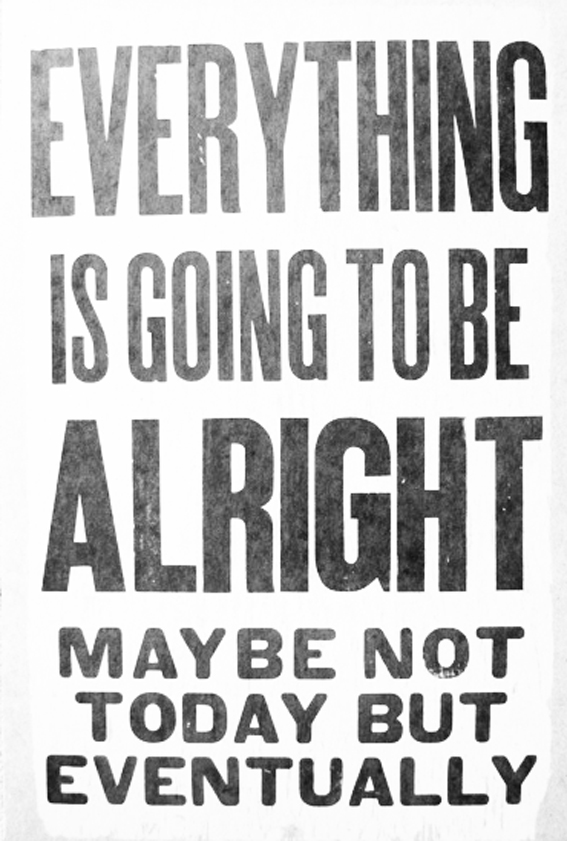 everything will be alright quotes memes